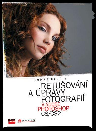 Retušování a úpravy fotografií v Adobe Photoshop CS/CS2 - Tomáš Barčík - 17x23 cm, Sleva 25%