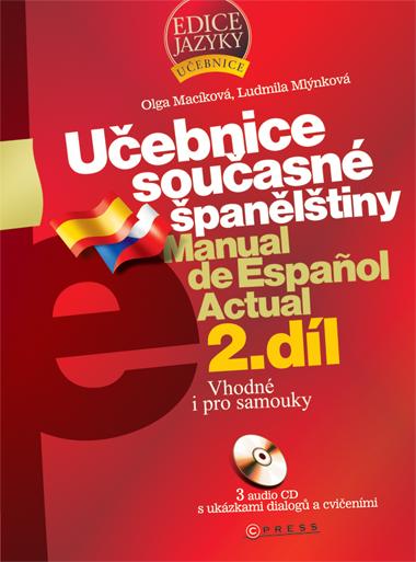 Učebnice současné španělštiny 2.díl + doplněk + CD /3 ks/ - Macíková O.,Mlýnková L. - B5, brožovaná