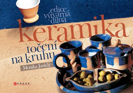 Keramika - točení na kruhu - Jankůj Monika - 243×170 mm, brožovaná