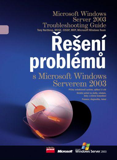 Windows Server 2003 Resource Kit - Řešení problémů s MS Windows Serverem 2003 - Northrup T.,kol.aut. - 17x23 cm, Sleva 25%