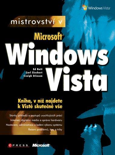 Mistrovství v Microsoft Windows Vista - Carl Siechert, Craig Stinson, Ed Bott - 17x23 cm