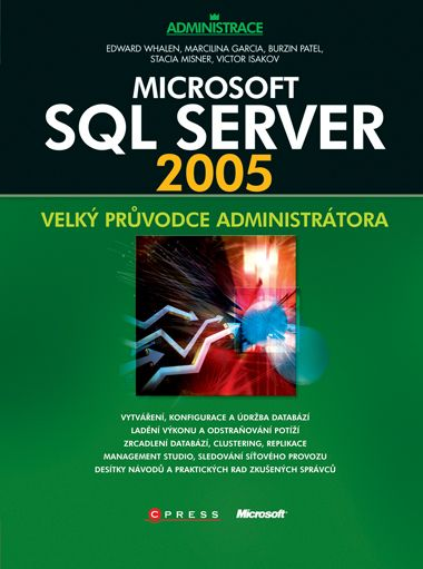 Microsoft SQL Server 2005 - Whalen E., Garcia M., Patel B., Misner S - 18x24 cm