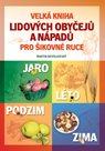 Velká kniha lidových obyčejů a nápadů pro šikovné ruce