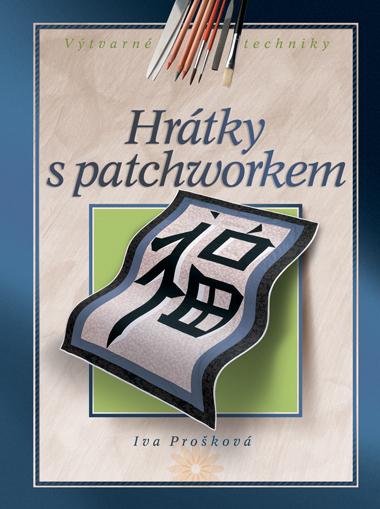 Hrátky s patchworkem - Prošková Iva - B5, vázaná