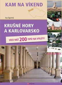 Kam na víkend - Krušné hory a Karlovarsko