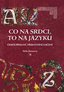 Co na srdci, to na jazyku - Česká přísloví, přirovnání a rčení