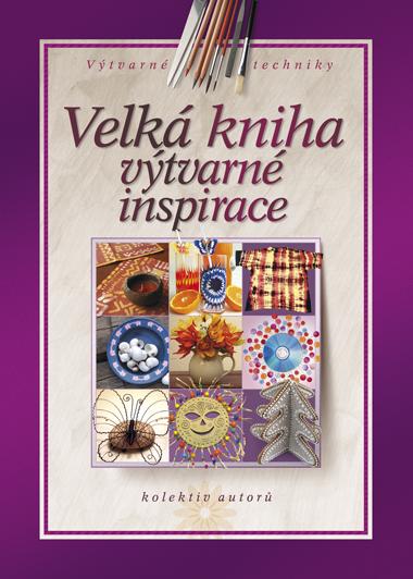 Velká kniha výtvarné inspirace - kolektiv autorů