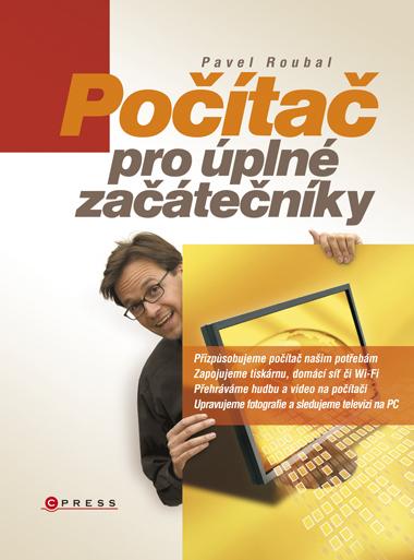 Počítač pro úplné začátečníky - Roubal Pavel - 167x225 mm, brožovaná