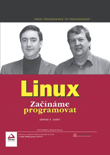 Linux - Začínáme programovat - Matthew N., Stones R. - 173x230 mm, vázaná
