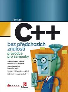C++ bez předchozích znalostí - průvodce pro samouky
