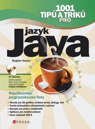 1001 tipů a triků pro jazyk Java + CD-ROM - Kiszka Bogdan - 167x225 mm, brožovaná