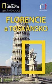 Florencie a Toskánsko - velký průvodce National Geographic /Itálie/