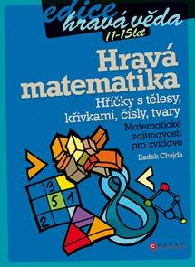 Hravá matematika - Hříčky s tělesy, křivkami, čísly a tvary