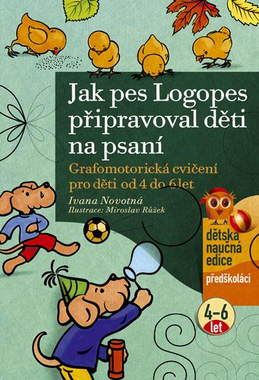 Jak pes Logopes připravoval děti na psaní - Novotná I., Růžek M. - A4, brožovaná
