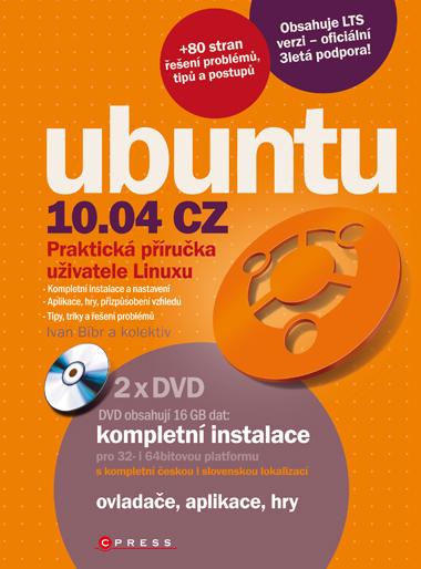 Ubuntu 10.04 CZ - Praktická příručka uživatele Linuxu + DVD /2 ks/ - Bíbr Ivan a kolektiv - 168x225 mm, brožovaná