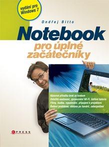 Notebook pro úplné začátečníky /vydání pro Windows 7/