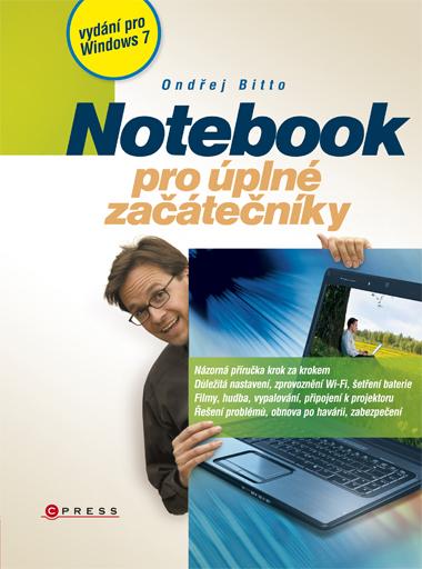 Notebook pro úplné začátečníky /vydání pro Windows 7/ - Bitto Ondřej - 168x225 mm, brožovaná