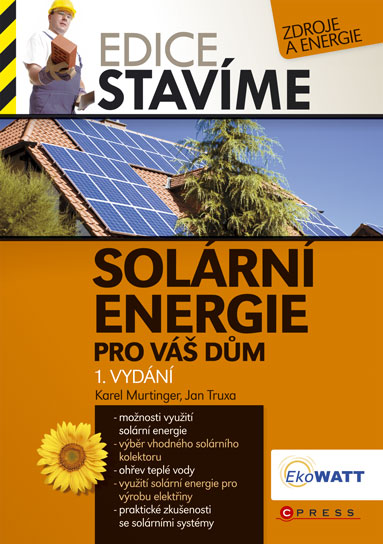 Solární energie pro váš dům - Murtinger K., Truxa J. - A5, brožovaná