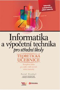 Informatika a výpočetní technika pro střední školy - teoretická učebnice