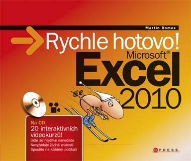 Excel 2010 - Rychle hotovo! + CD-ROM - Domes Martin - 226x188 mm, brožovaná