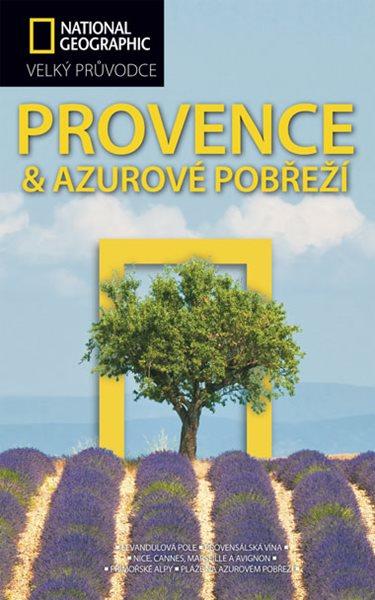 Provence a Azurové pobřeží - Velký průvodce National Geographic - Barbara A. Noe - 13x21 cm