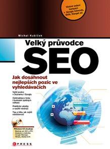 Velký průvodce SEO - Jak dosáhnout nejlepších pozic ve vyhledávačích