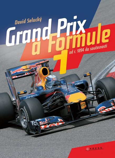 Grand Prix a Formule 1 od roku 1894 do součastnosti - David Selucký - 21x29 cm