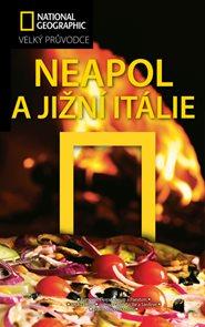 Neapol a Jižní Itálie - velký průvodce National Geographic
