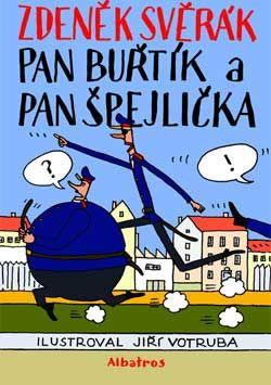 Pan Buřtík a pan Špejlička - Svěrák Zdeněk - 195x255 mm, váz.