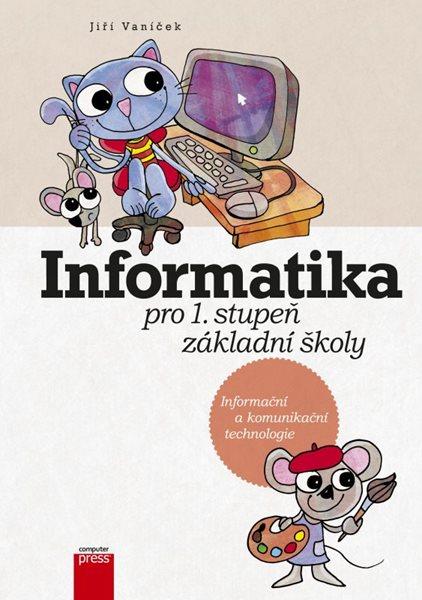 Informatika pro první stupeň ZŠ - Vaníček Jiří - 210 × 297 mm