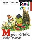 Myš a Krtek, dobří sousedé (edice První čtení)