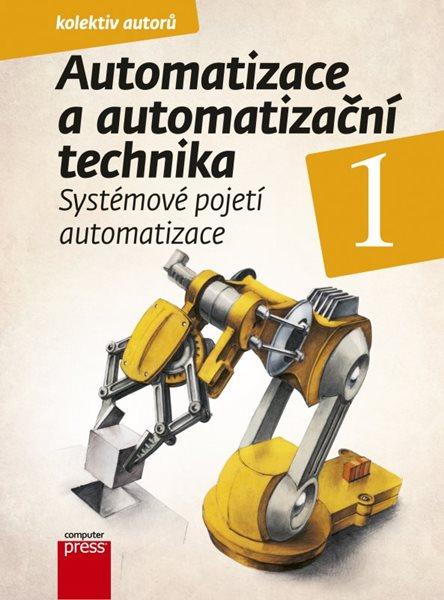 Automatizace a automatizační technika 1 - Pavel Beneš, Branislav Lacko a kol. - 17x23