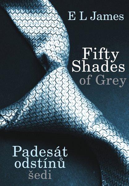 Fifty Shades of Grey: Padesát odstínů šedi - E L James - 15x21