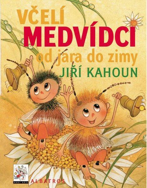 Včelí medvídci od jara do zimy - Jiří Kahoun, Ivo Houf, Zdeněk Svěrák - 20x26