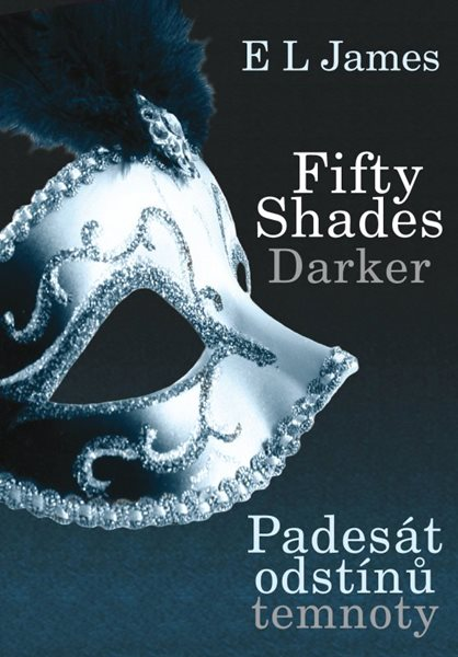 Fifty Shades Darker Padesát odstínů temnoty - E L James - 15x21