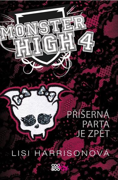 Monster High 4 - Příšerná parta je zpět - Harrisonová Lisi - 13x20
