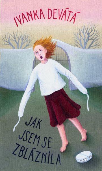 Jak jsem se zbláznila - Ivanka Devátá - 12x19