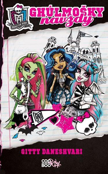 Monster High - Ghúlmošky navždy - Gitty Daneshvari - 13x20