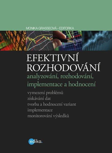 Efektivní rozhodování - Monika Grasseová - 20x23, Sleva 14%