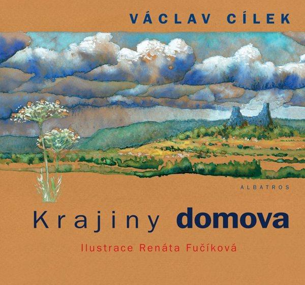 Krajiny domova - Renáta Fučíková, Václav Cílek - 21x30