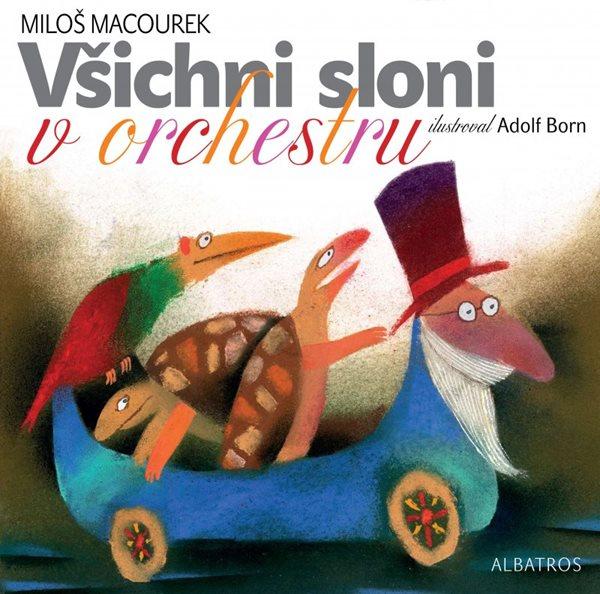 Všichni sloni v orchestru - Adolf Born, Miloš Macourek - 24x24