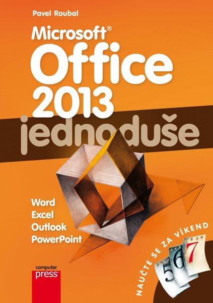 Microsoft Office 2013: Jednoduše - Pavel Roubal - 15×21