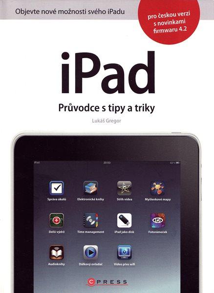 iPad - Průvodce s tipy a triky - Lukáš Gregor - 17x23 cm