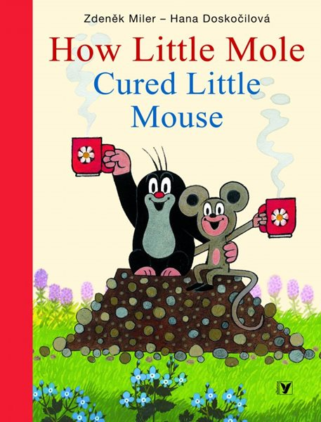 How Little Mole Cured Little Mouse - Zdeněk Miler, Hana Doskočilová - 20x26