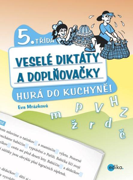 Veselé diktáty a doplňovačky 5. třída - Hurá do kuchyně - Eva Mrázková - 17x23