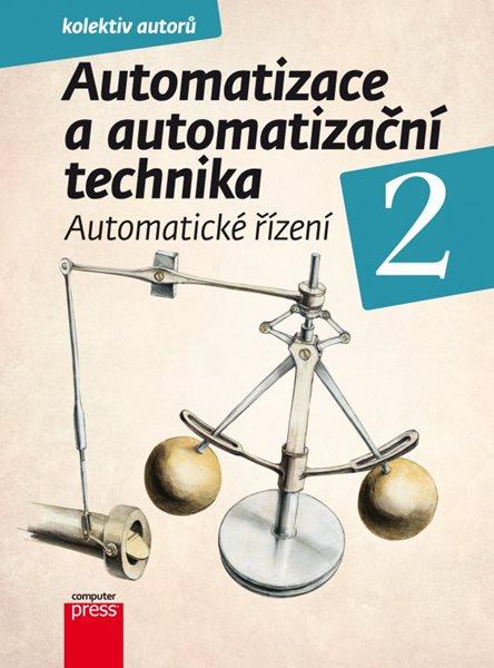 Automatizace a automatizační technika 2 - Pavel Beneš, Branislav Lacko a kol. - 17x23