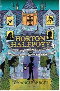Horton Halfpott aneb Zapeklitá záhada a proradné intriky na zámku Skuhrov