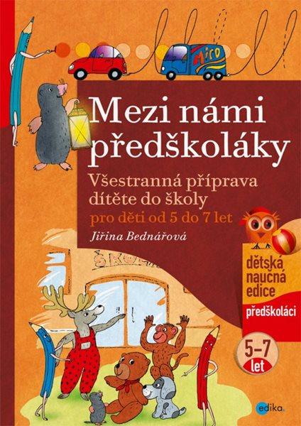 Mezi námi předškoláky pro děti od 5 do 7 - Jiřina Bednářová, Richard Šmarda - 21x30