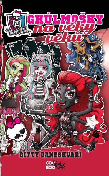 Monster High - Ghúlmošky na věky věků - Gitty Daneshvari - 13x20