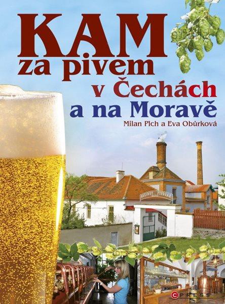 KAM za pivem v Čechách a na Moravě - Eva Obůrková, Milan Plch - 17x23 cm